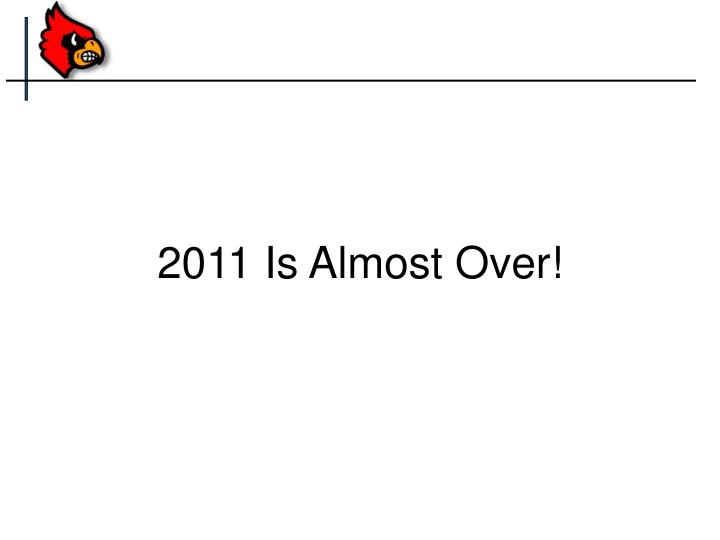2011 Is Almost Over!