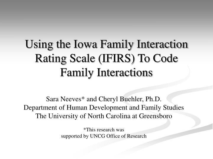 using the iowa family interaction rating scale ifirs to code family interactions n.
