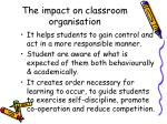 the impact on classroom organisation