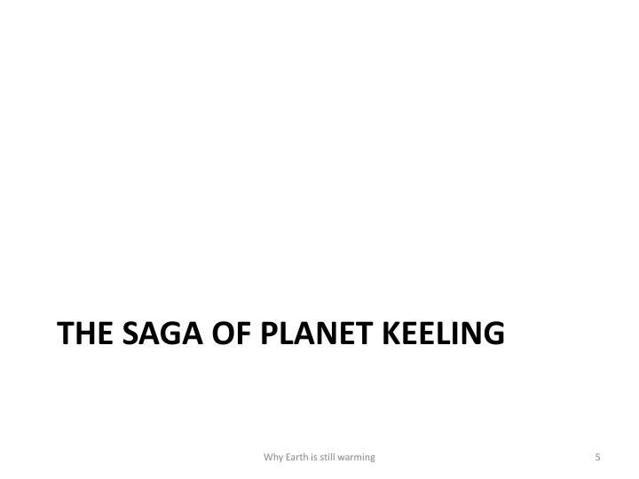 The saga of planet keeling
