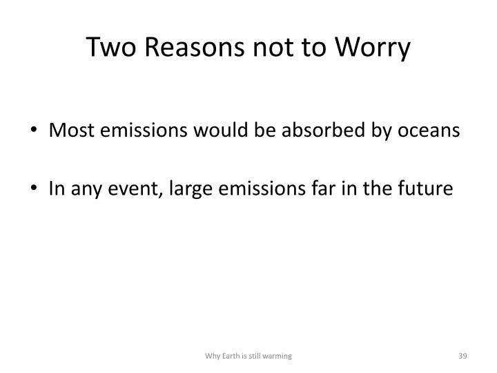Two Reasons not to Worry