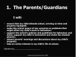 the parents guardians i will