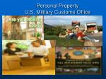 personal property u s military customs office