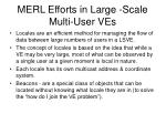 merl efforts in large scale multi user ves