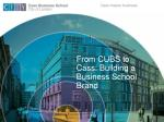 from cubs to cass building a business school brand