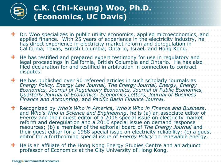 C.K. (Chi-Keung) Woo, Ph.D. (Economics, UC Davis)