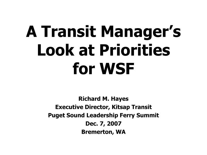 a transit manager s look at priorities for wsf n.