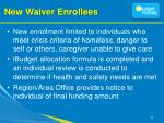 new waiver enrollees