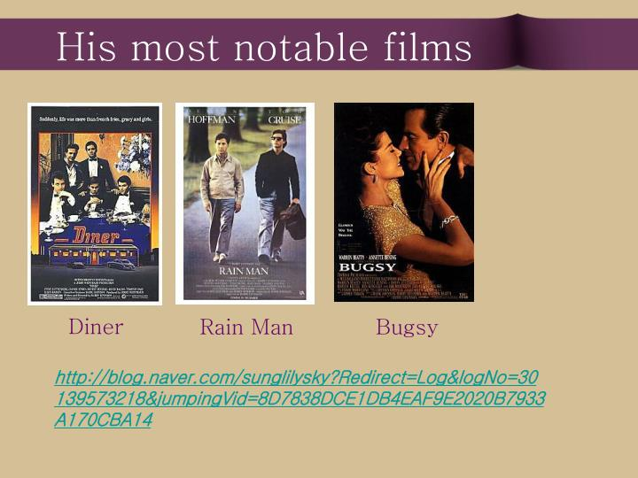 His most notable films