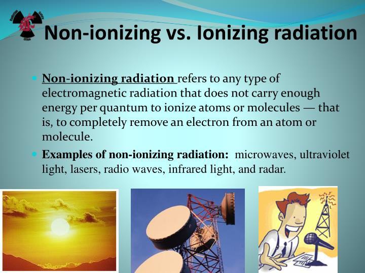 Non-ionizing vs. Ionizing radiation
