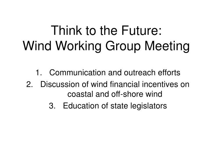 think to the future wind working group meeting n.