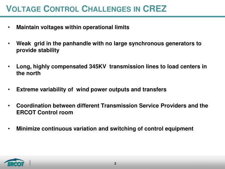 Voltage control challenges in crez