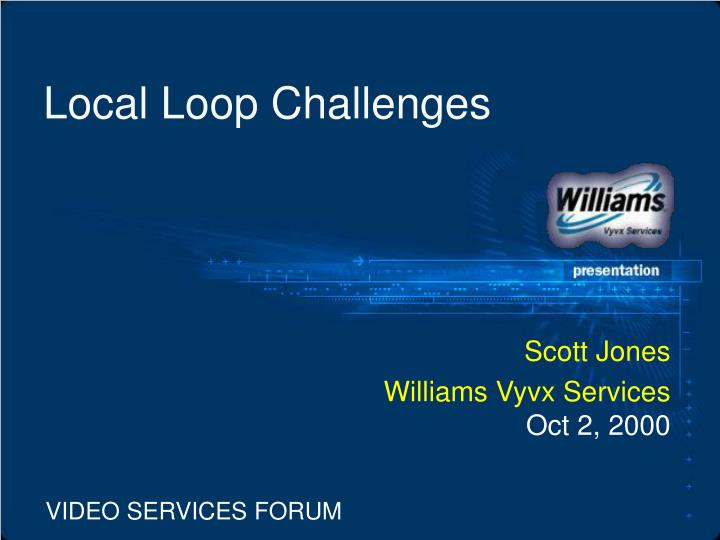 local loop challenges n.