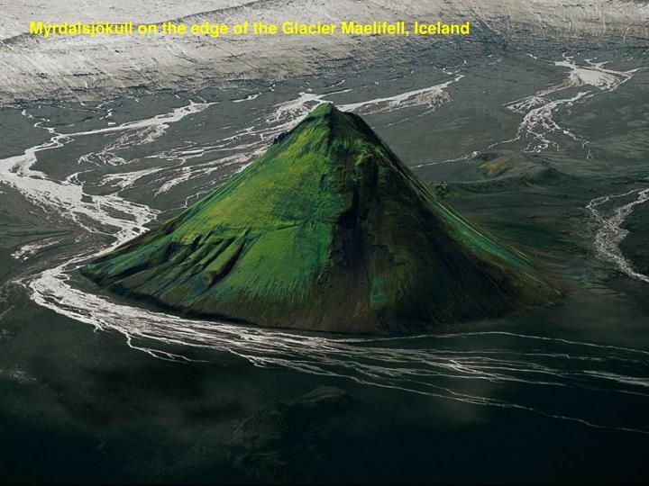 Mýrdalsjökull on the edge of the Glacier Maelifell, Iceland