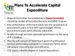 plans to accelerate capital expenditure