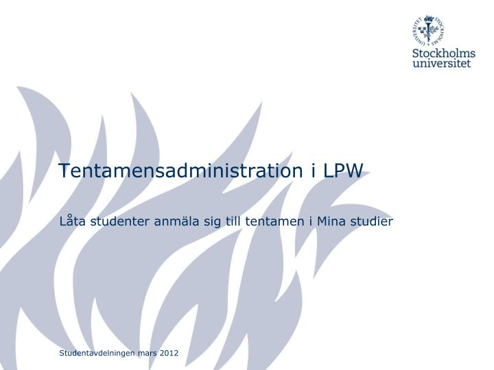 tentamensadministration i lpw n.