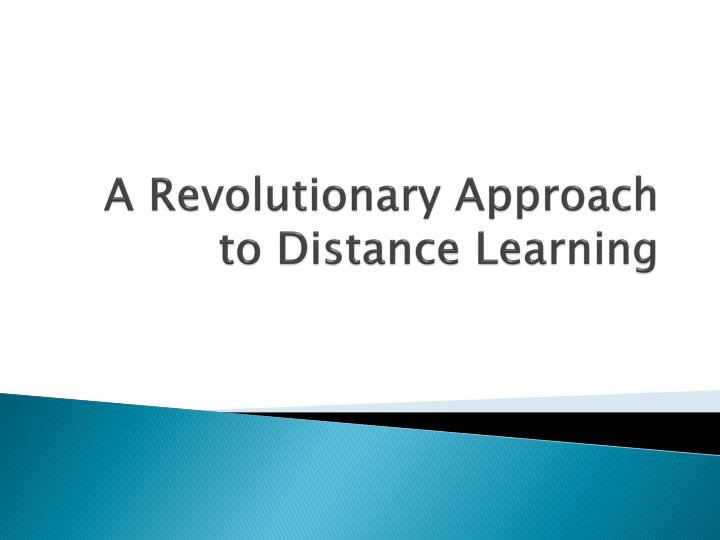 a revolutionary approach to distance learning n.