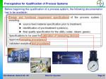 prerequisites for qualification of process systems