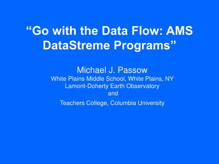 go with the data flow ams datastreme programs n.