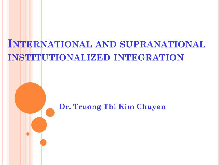 international and supranational institutionalized integration n.