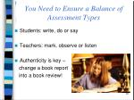 you need to ensure a balance of assessment types