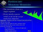 partition into monotone mountains
