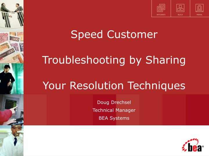 speed customer troubleshooting by sharing your resolution techniques n.