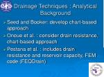 drainage techniques analytical background