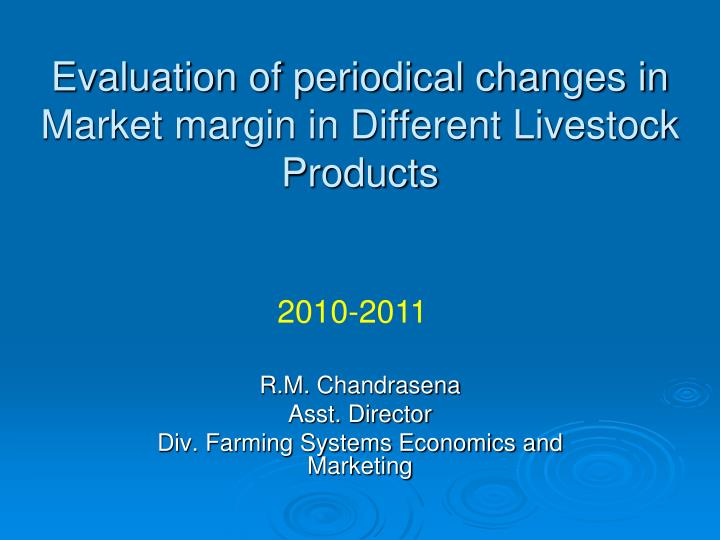 evaluation of periodical changes in market margin in different livestock products n.