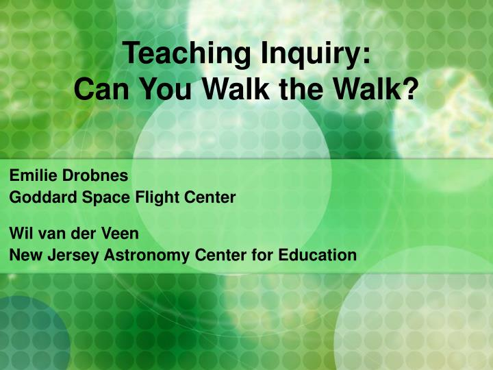 teaching inquiry can you walk the walk n.