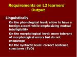 requirements on l2 learners output