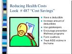 reducing health costs look 487 cost savings