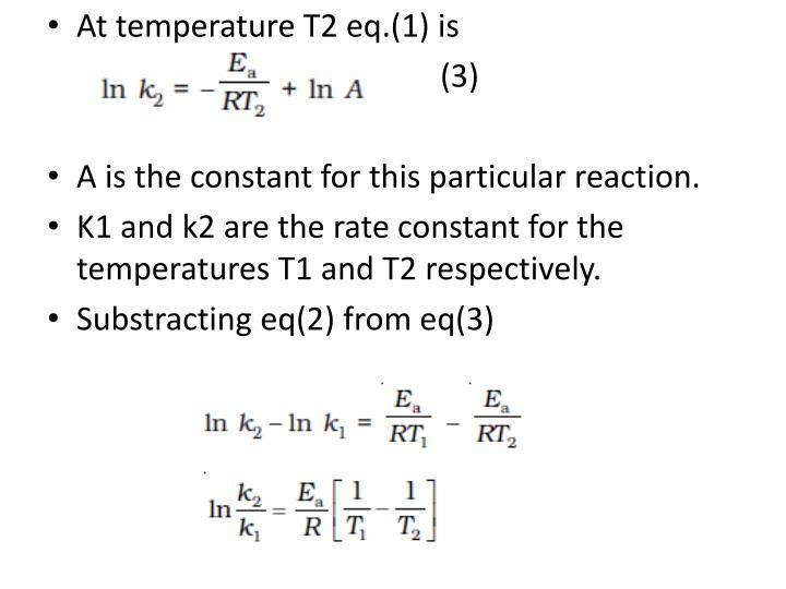 At temperature T2 eq.(1) is