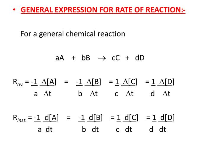 GENERAL EXPRESSION FOR RATE OF REACTION:-