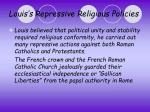louis s repressive religious policies