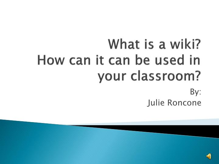 what is a wiki how can it can be used in your classroom n.