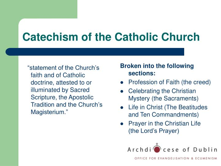 """statement of the Church's faith and of Catholic doctrine, attested to or illuminated by Sacred Scripture, the Apostolic Tradition and the Church's Magisterium."""