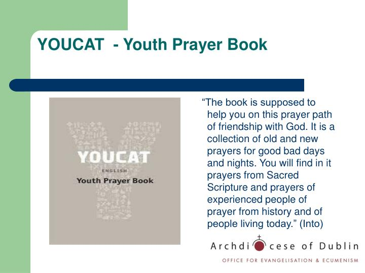 """The book is supposed to help you on this prayer path of friendship with God. It is a collection of old and new prayers for good bad days and nights. You will find in it prayers from Sacred Scripture and prayers of experienced people of prayer from history and of people living today."" (Into)"