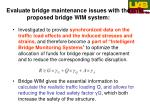 evaluate bridge maintenance issues with the proposed bridge wim system
