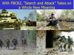 with fbcb2 search and attack takes on a whole new meaning