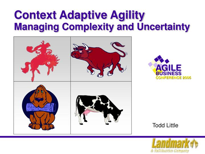 context adaptive agility managing complexity and uncertainty n.