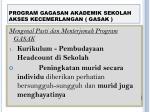 program gagasan akademik sekolah akses kecemerlangan gasak