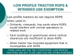low profile tractor rops intended use exemption