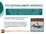 pto entanglement incidents