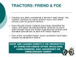 tractors friend foe