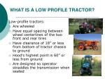 what is a low profile tractor