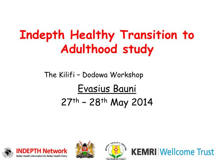 indepth healthy transition to adulthood study n.