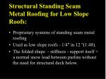 structural standing seam metal roofing for low slope roofs