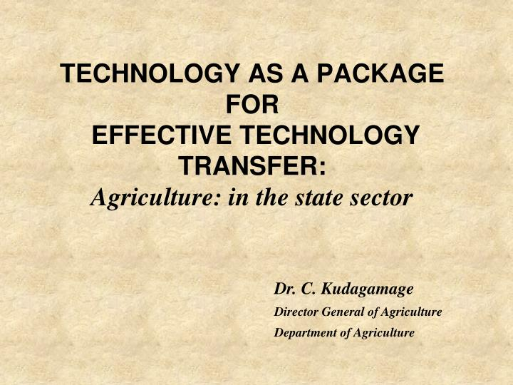 technology as a package for effective technology transfer agriculture in the state sector n.