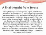 a final thought from teresa